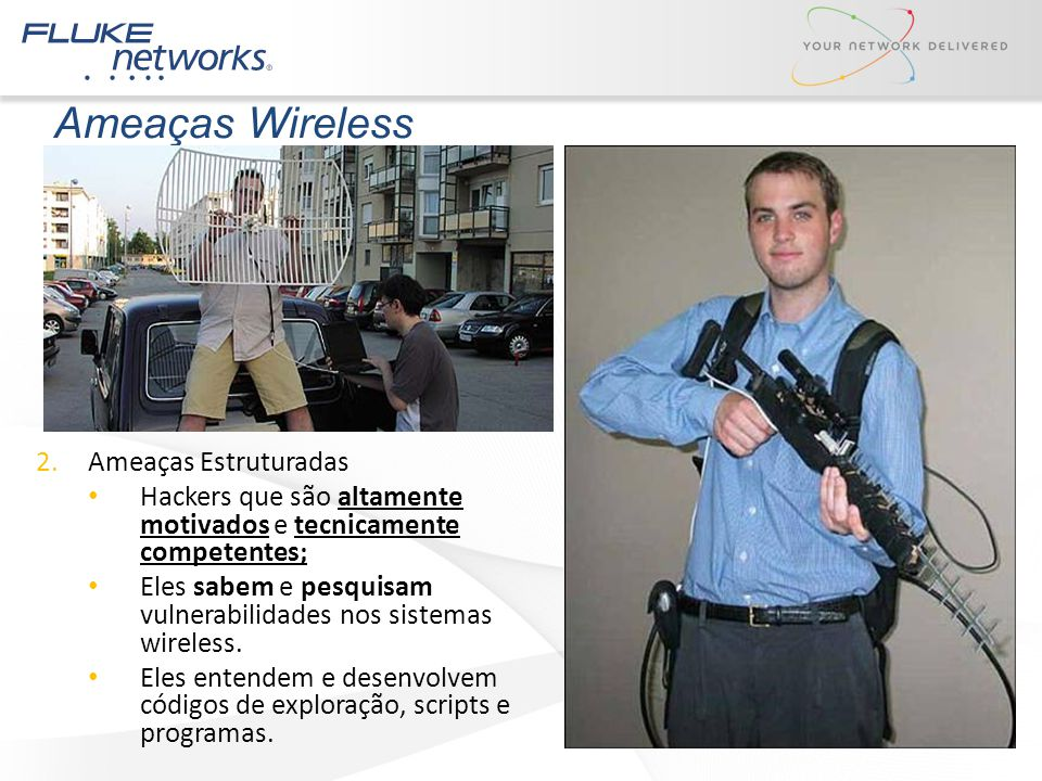 Ameaças Wireless Ameaças Estruturadas
