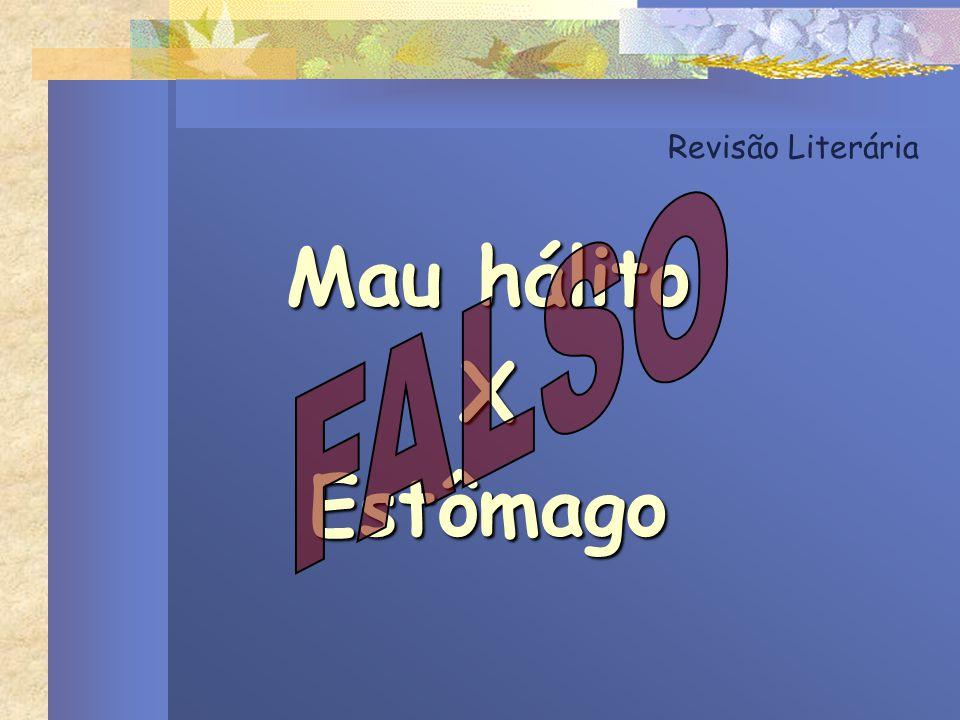 Revisão Literária FALSO Mau hálito X Estômago