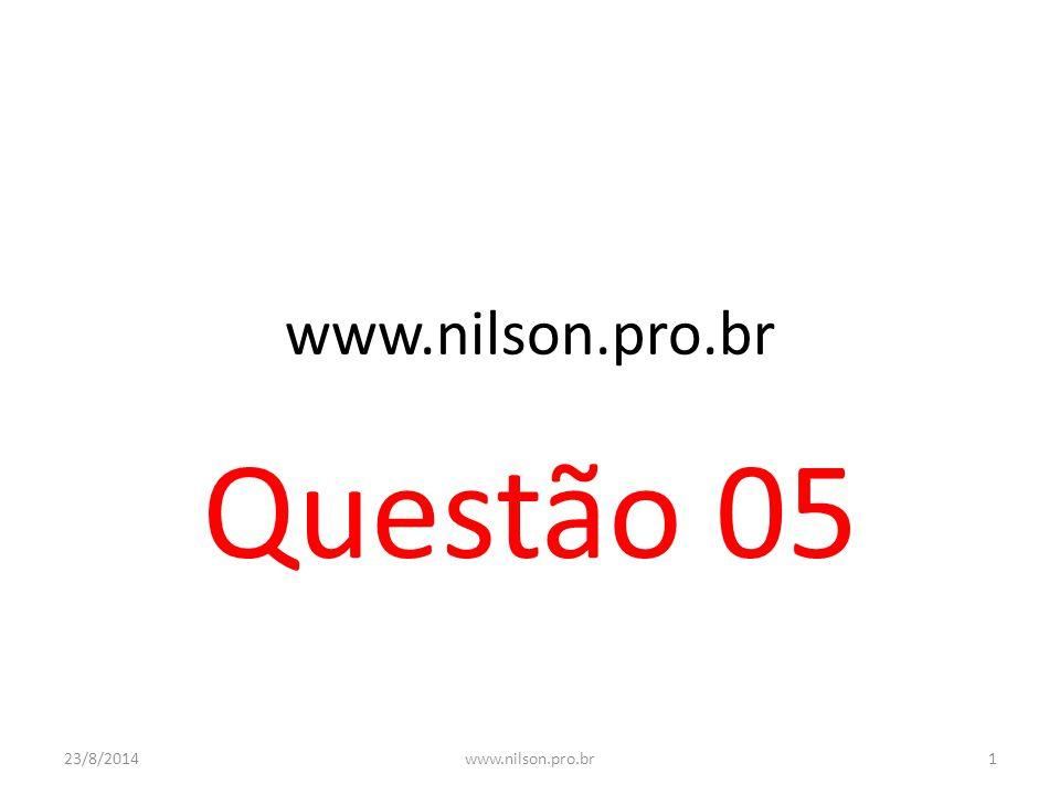 www.nilson.pro.br Questão 05 06/04/2017 www.nilson.pro.br