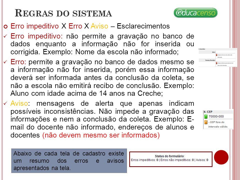 Regras do sistema Erro impeditivo X Erro X Aviso – Esclarecimentos