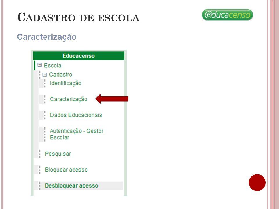 Cadastro de escola Caracterização