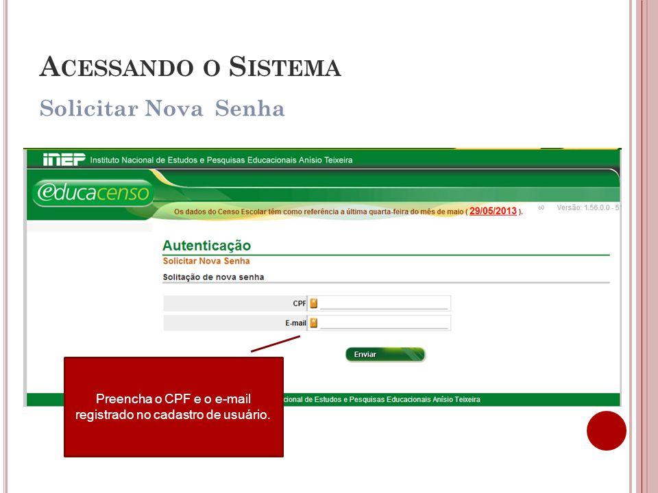 Preencha o CPF e o e-mail registrado no cadastro de usuário.
