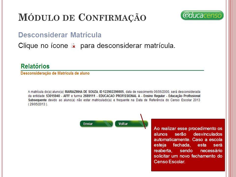 Módulo de Confirmação Desconsiderar Matrícula