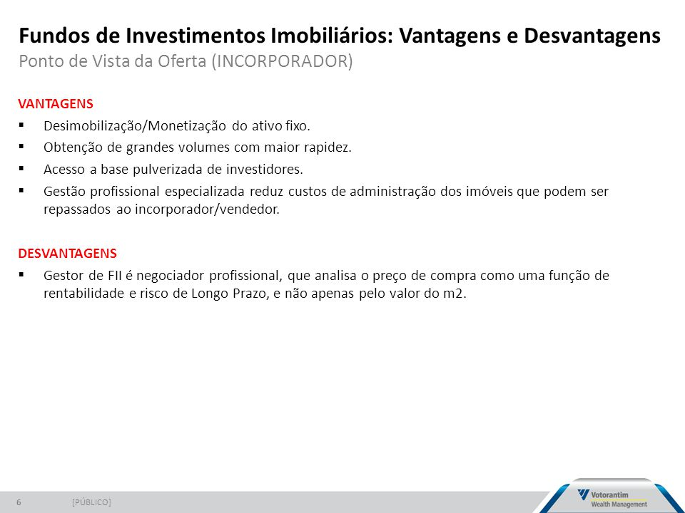 Fundos de Investimentos Imobiliários: Vantagens e Desvantagens Ponto de Vista da Oferta (INCORPORADOR)
