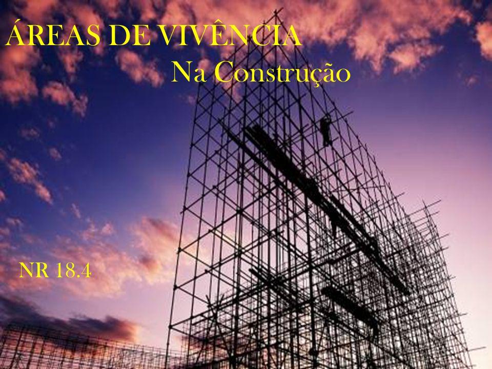 ÁREAS DE VIVÊNCIA Na Construção