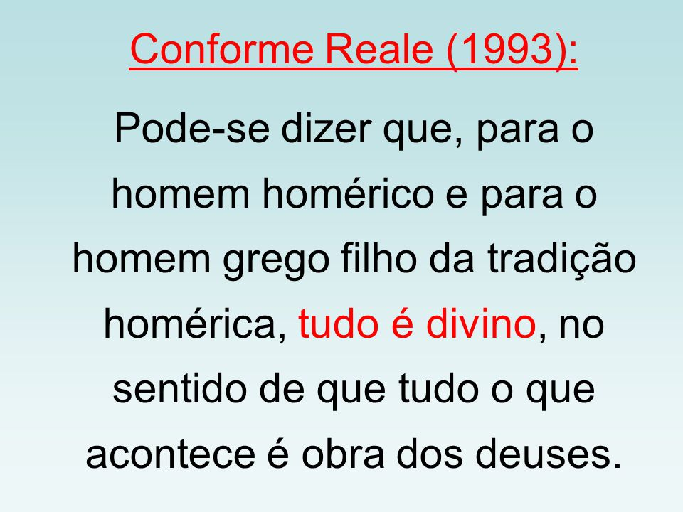 Conforme Reale (1993):