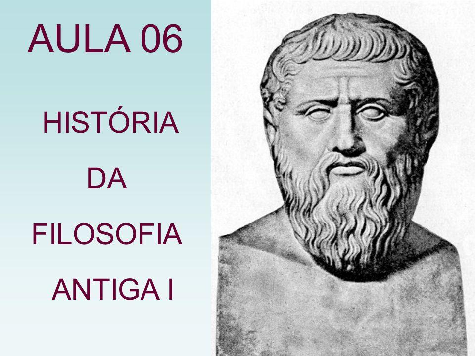 AULA 06 HISTÓRIA DA FILOSOFIA ANTIGA I