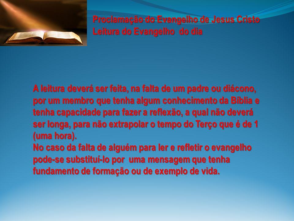 Proclamação do Evangelho de Jesus Cristo Leitura do Evangelho do dia