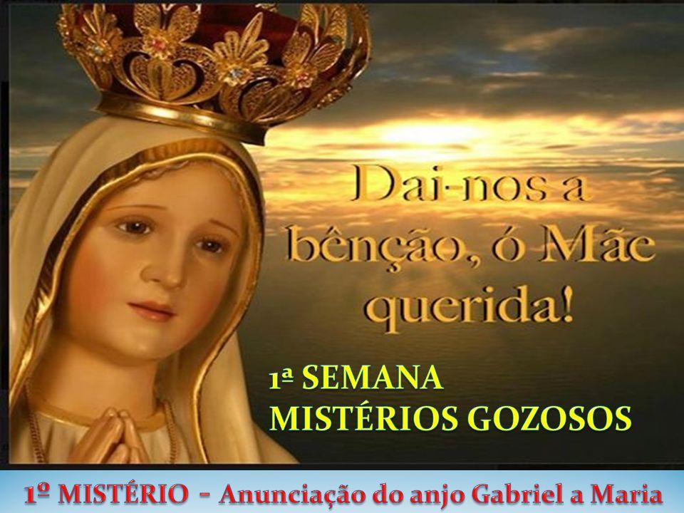 1º MISTÉRIO - Anunciação do anjo Gabriel a Maria