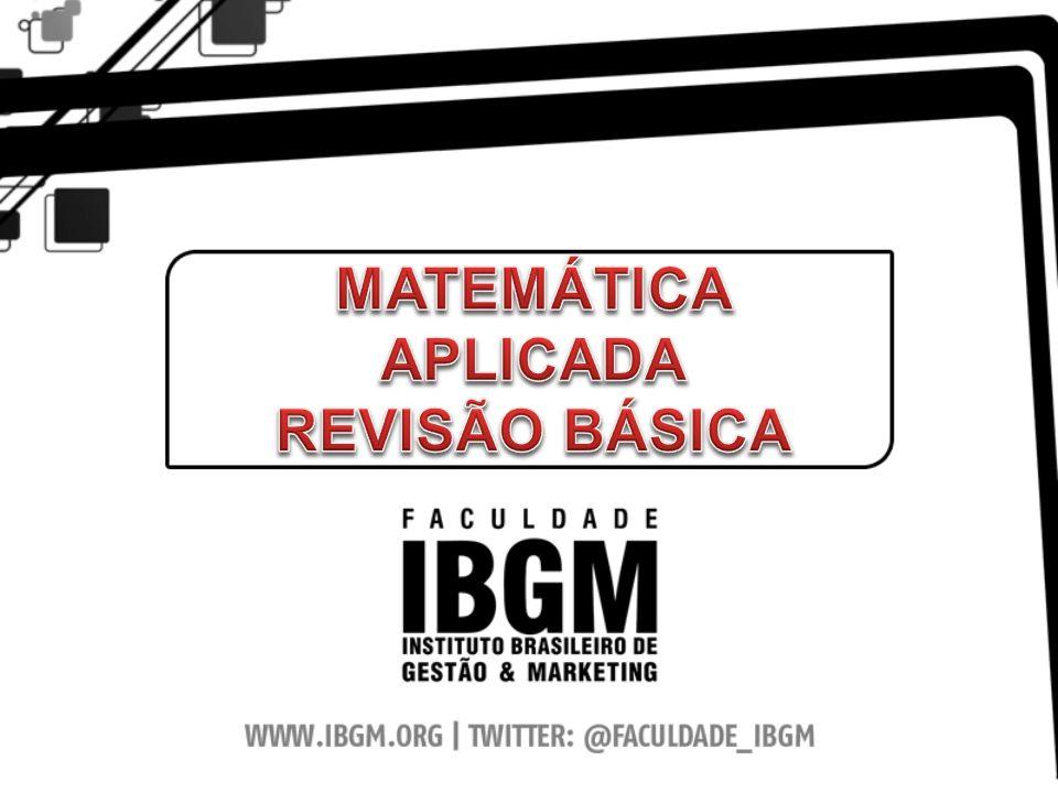 MATEMÁTICA APLICADA REVISÃO BÁSICA