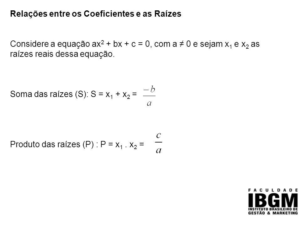 Relações entre os Coeficientes e as Raízes