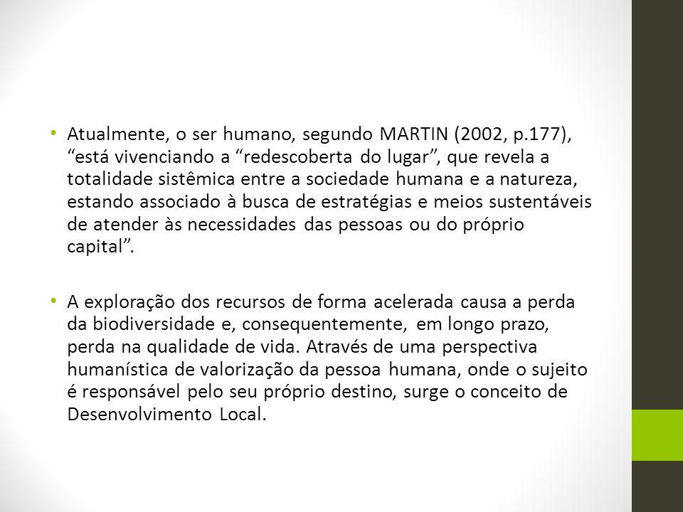 Atualmente, o ser humano, segundo MARTIN (2002, p