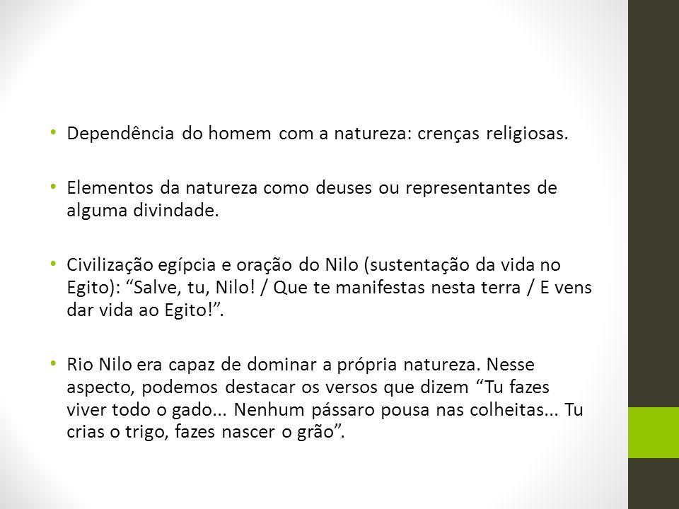 Dependência do homem com a natureza: crenças religiosas.