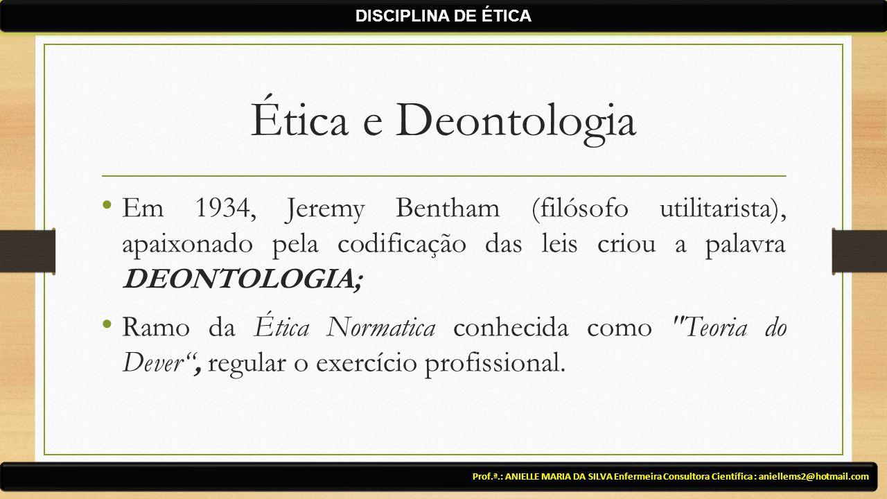 DISCIPLINA DE ÉTICA Ética e Deontologia.