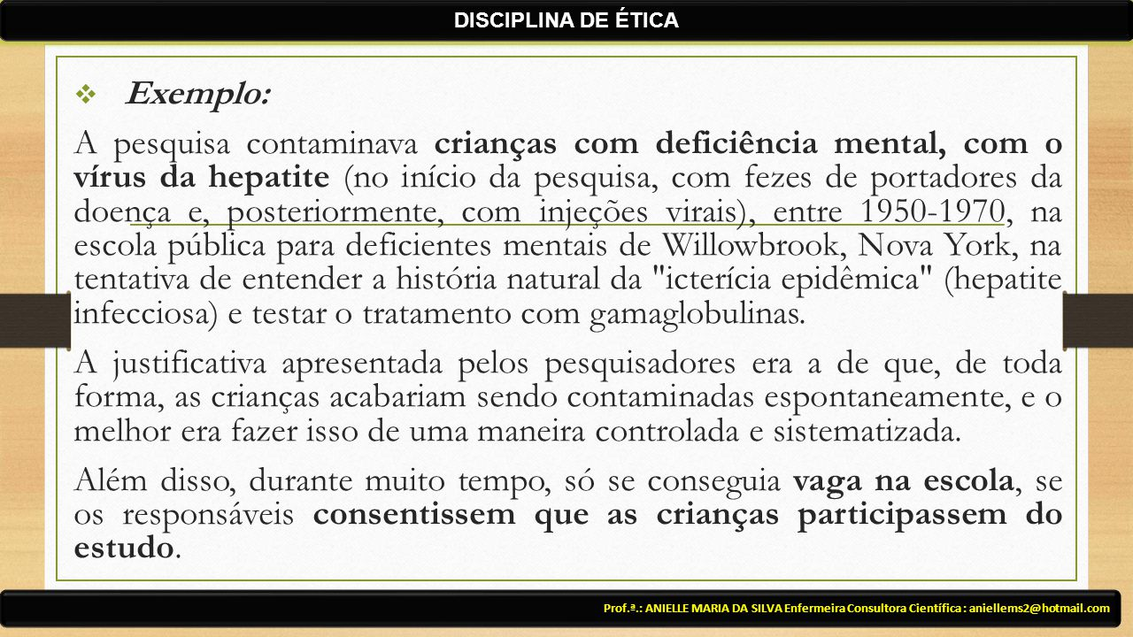 DISCIPLINA DE ÉTICA Exemplo: