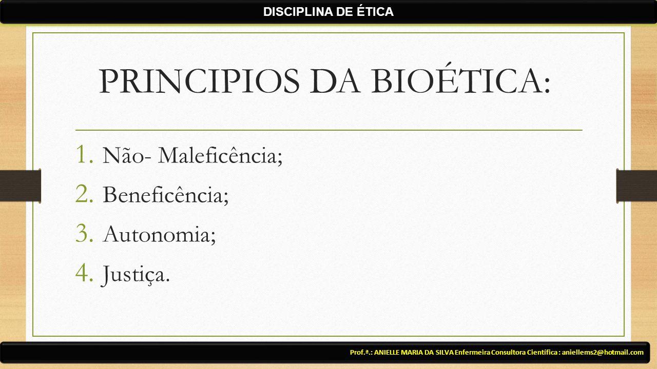 PRINCIPIOS DA BIOÉTICA: