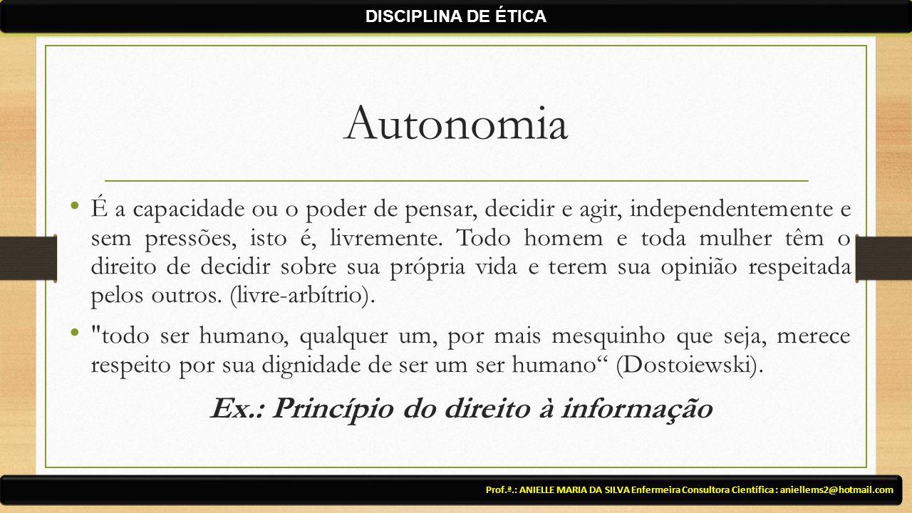 Ex.: Princípio do direito à informação