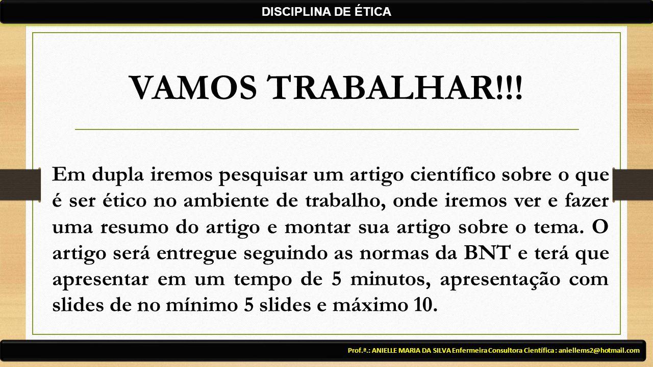 DISCIPLINA DE ÉTICA VAMOS TRABALHAR!!!