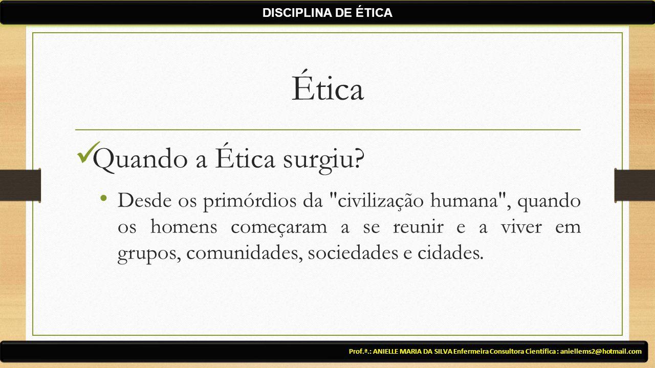 Ética Quando a Ética surgiu