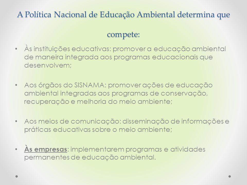 A Política Nacional de Educação Ambiental determina que compete: