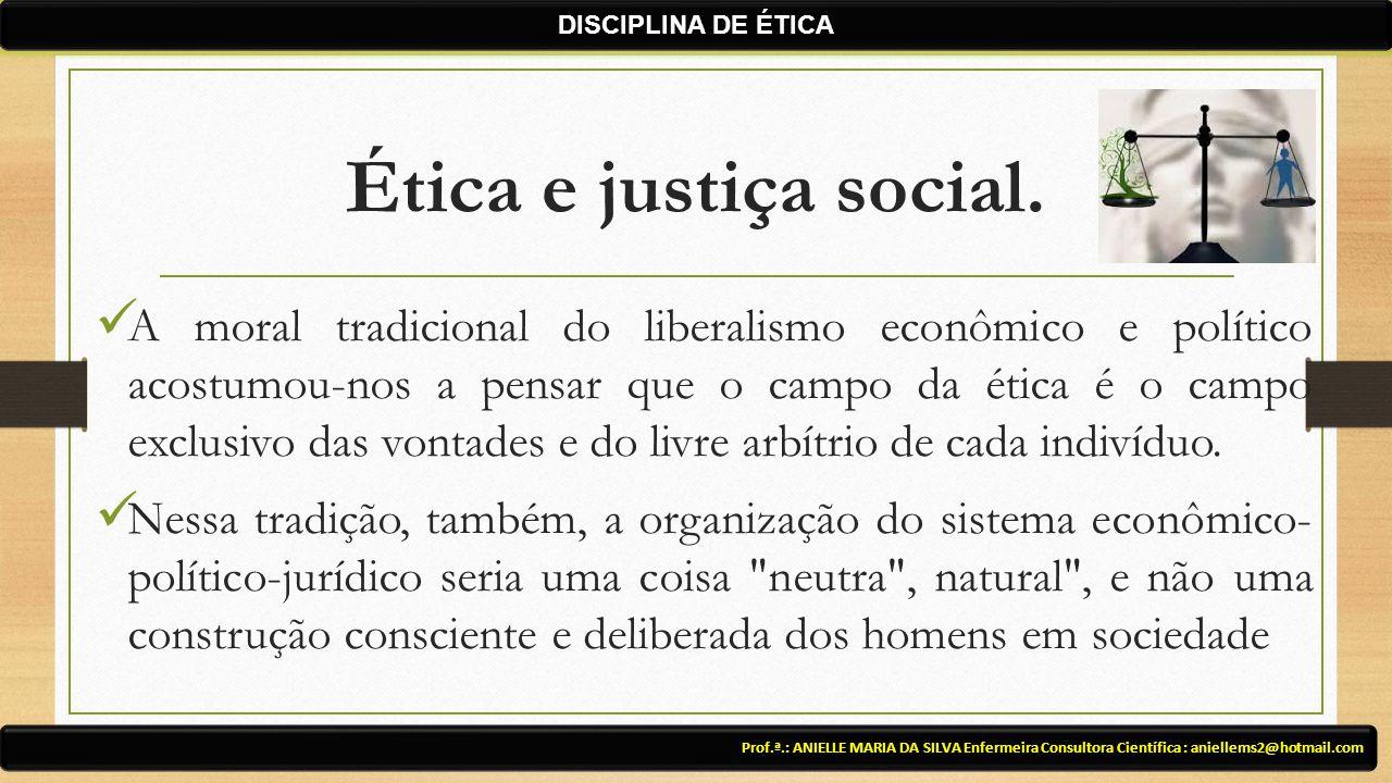 DISCIPLINA DE ÉTICA Ética e justiça social.