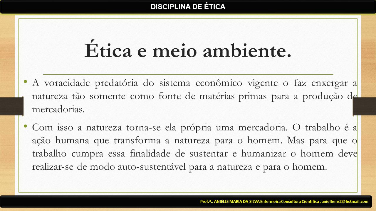 DISCIPLINA DE ÉTICA Ética e meio ambiente.