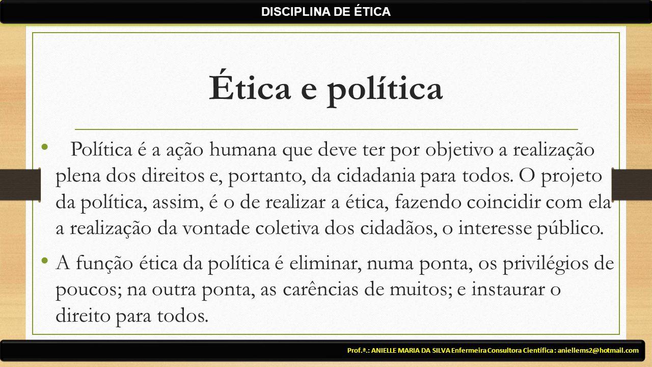 DISCIPLINA DE ÉTICA Ética e política.