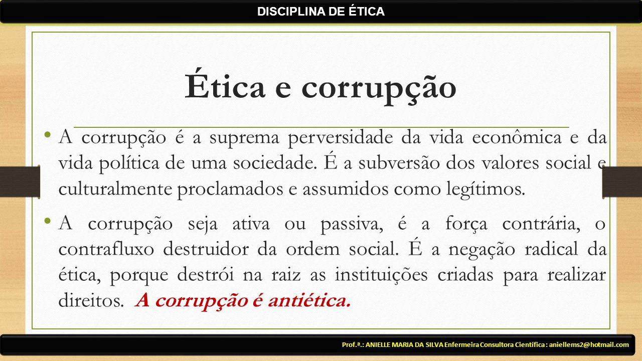 DISCIPLINA DE ÉTICA Ética e corrupção.