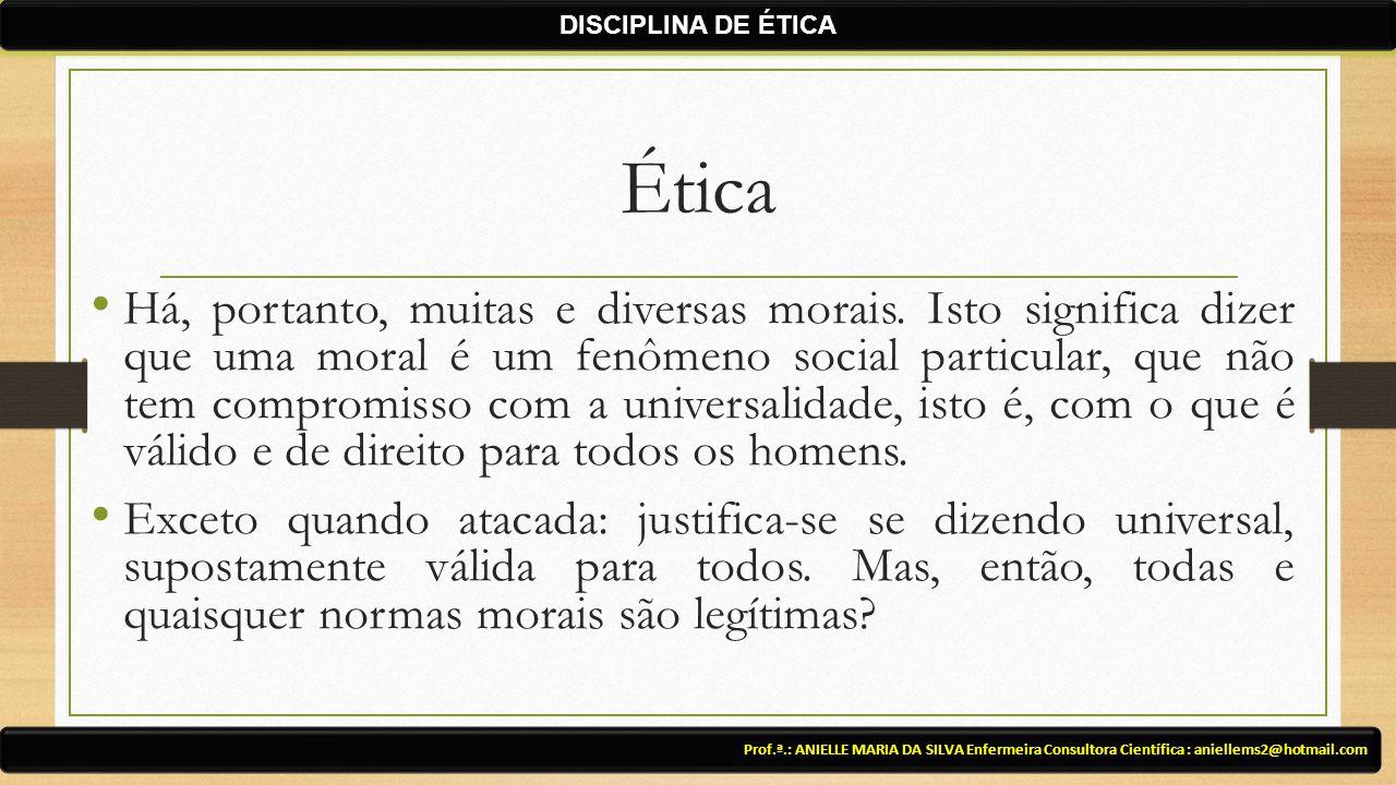 DISCIPLINA DE ÉTICA Ética.