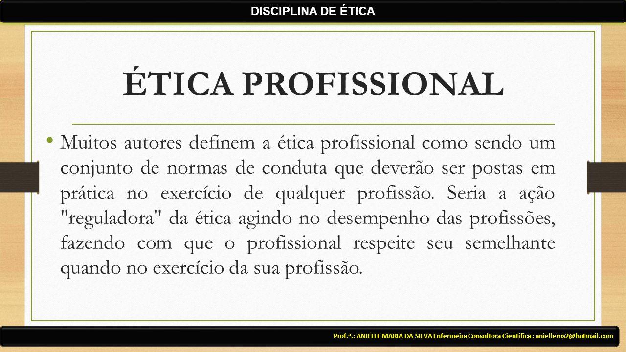 DISCIPLINA DE ÉTICA ÉTICA PROFISSIONAL.