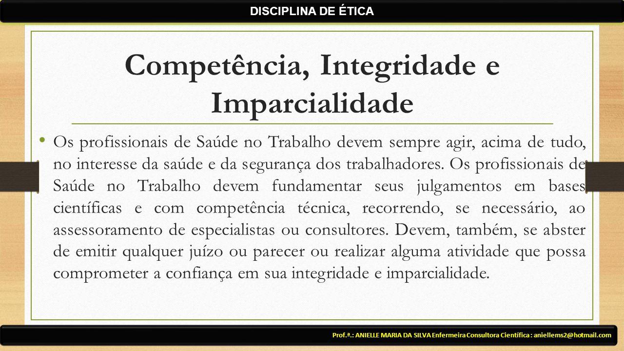 Competência, Integridade e Imparcialidade