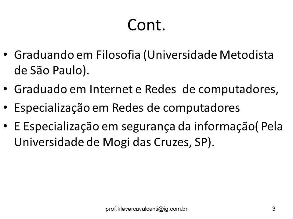 Cont. Graduando em Filosofia (Universidade Metodista de São Paulo).