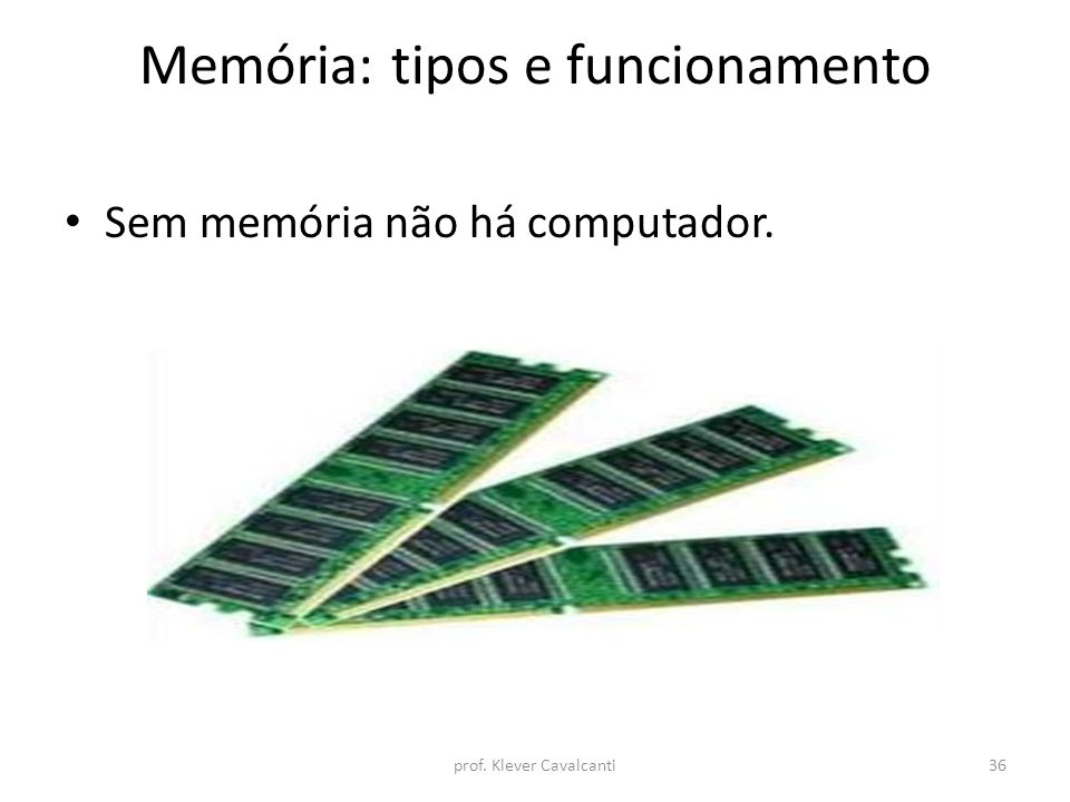 Memória: tipos e funcionamento