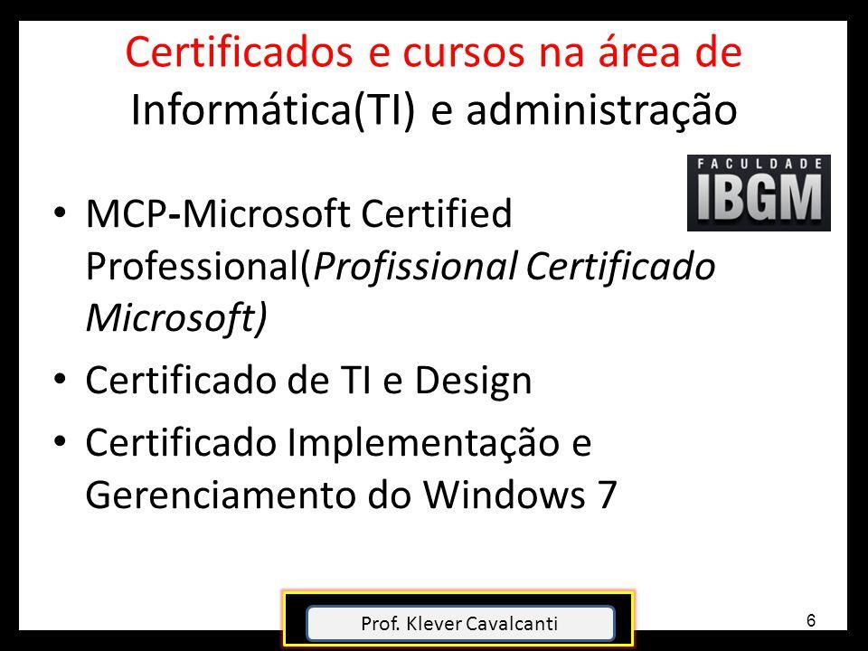 Certificados e cursos na área de Informática(TI) e administração