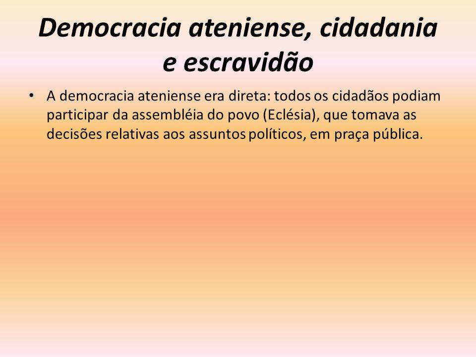 Democracia ateniense, cidadania e escravidão
