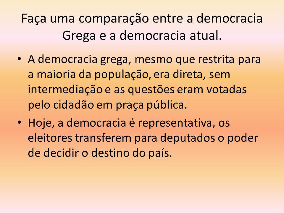 Faça uma comparação entre a democracia Grega e a democracia atual.