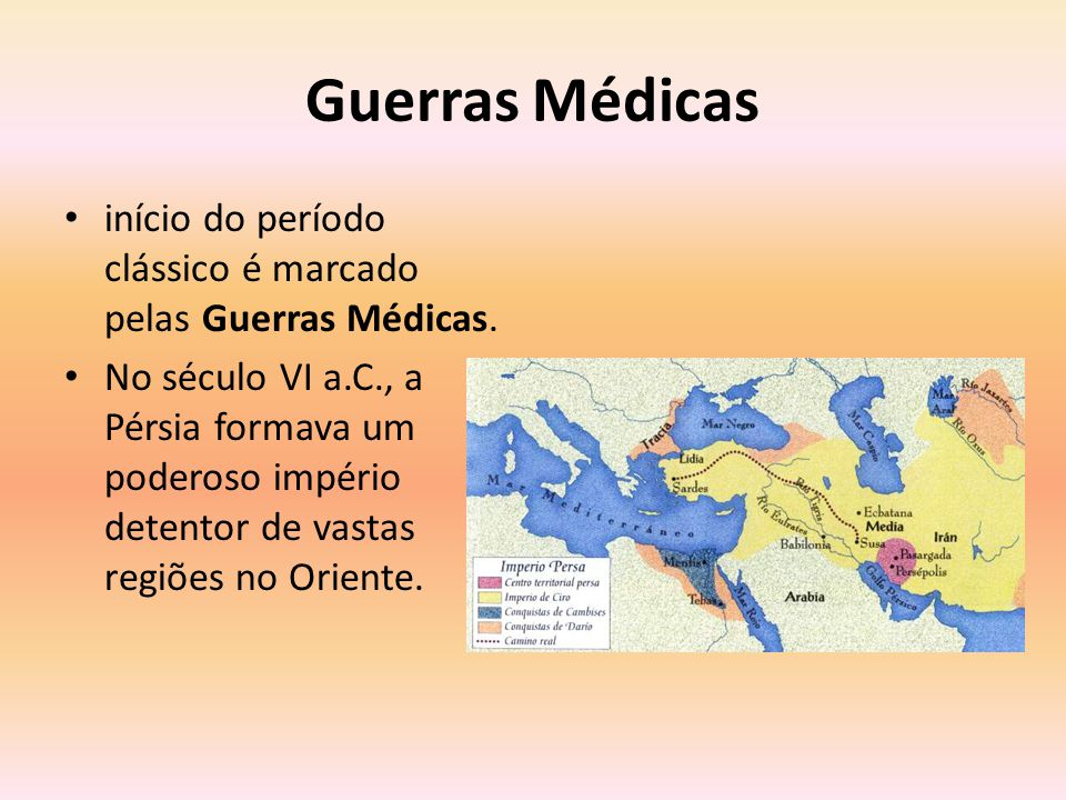 Guerras Médicas início do período clássico é marcado pelas Guerras Médicas.