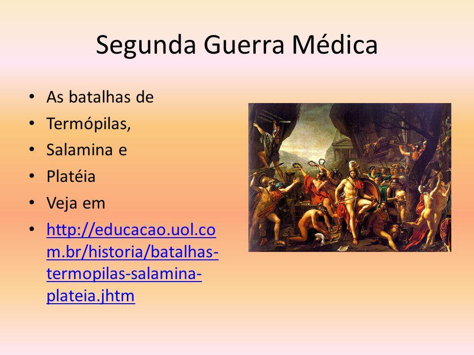 Segunda Guerra Médica As batalhas de Termópilas, Salamina e Platéia