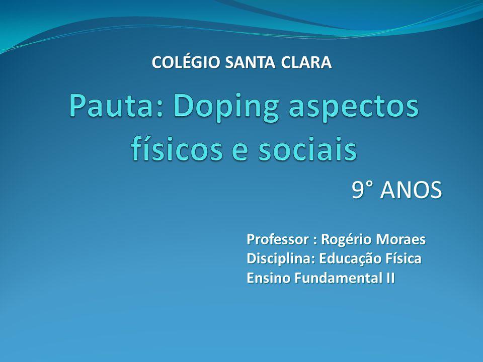 Pauta: Doping aspectos físicos e sociais