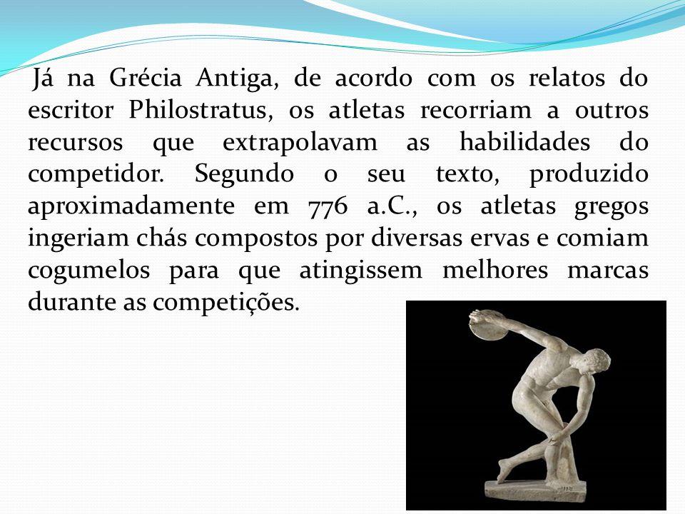 Já na Grécia Antiga, de acordo com os relatos do escritor Philostratus, os atletas recorriam a outros recursos que extrapolavam as habilidades do competidor.