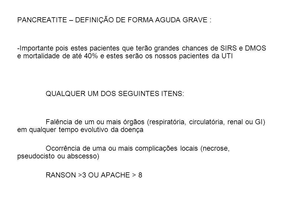 PANCREATITE – DEFINIÇÃO DE FORMA AGUDA GRAVE :
