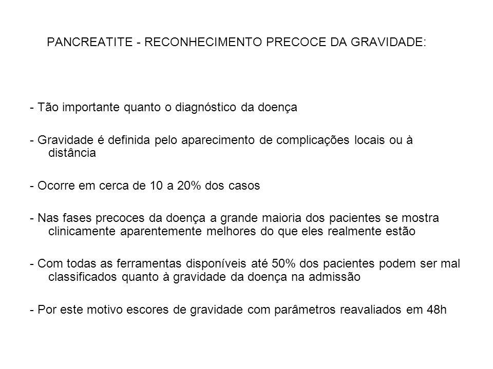 PANCREATITE - RECONHECIMENTO PRECOCE DA GRAVIDADE: