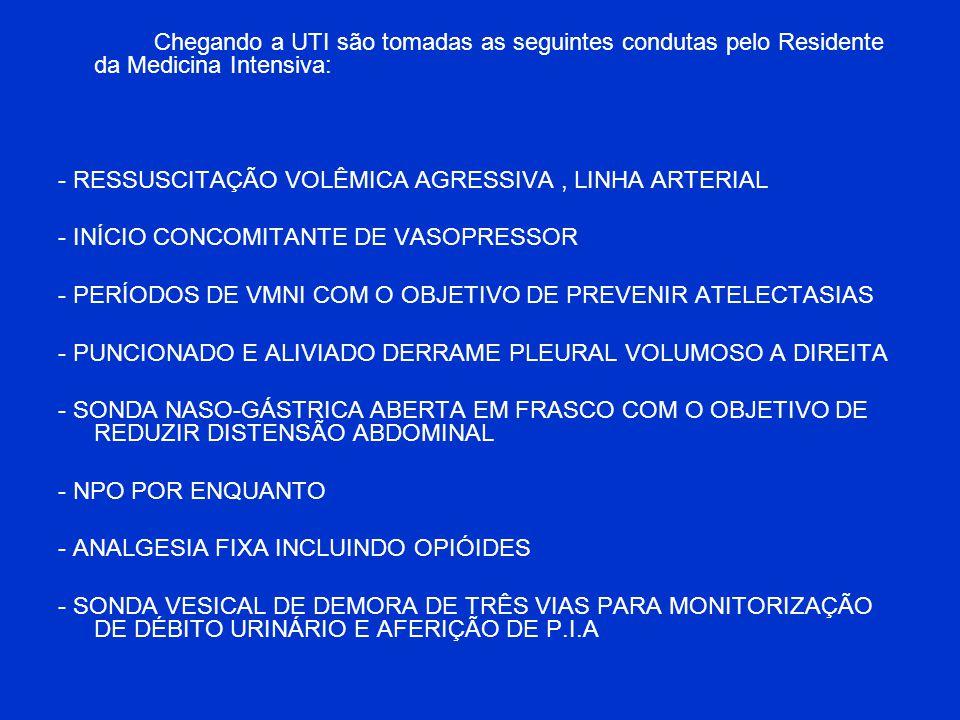 - RESSUSCITAÇÃO VOLÊMICA AGRESSIVA , LINHA ARTERIAL
