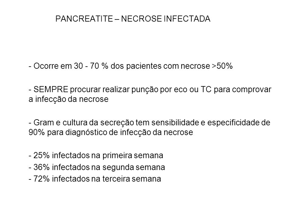 PANCREATITE – NECROSE INFECTADA