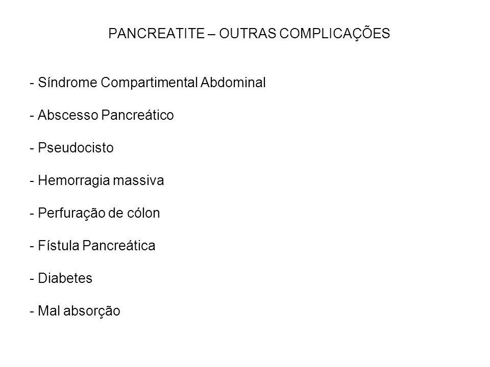 PANCREATITE – OUTRAS COMPLICAÇÕES