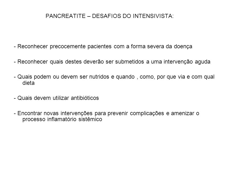 PANCREATITE – DESAFIOS DO INTENSIVISTA: