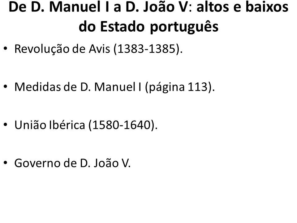 De D. Manuel I a D. João V: altos e baixos do Estado português