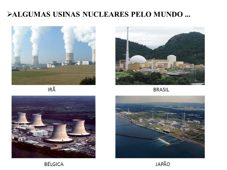 ALGUMAS USINAS NUCLEARES PELO MUNDO ...