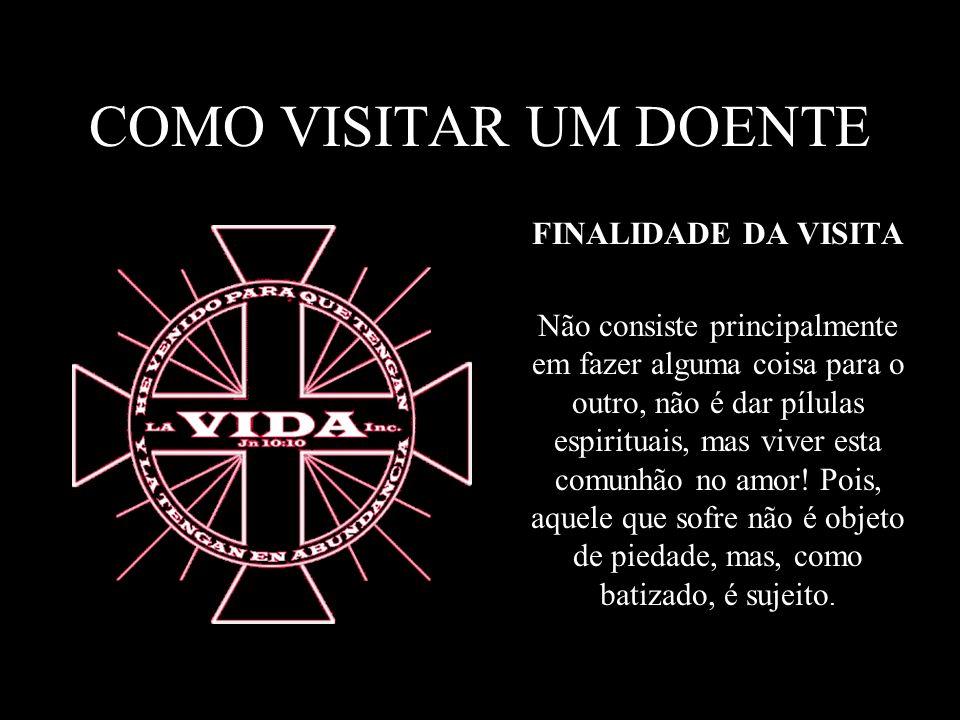 COMO VISITAR UM DOENTE FINALIDADE DA VISITA.
