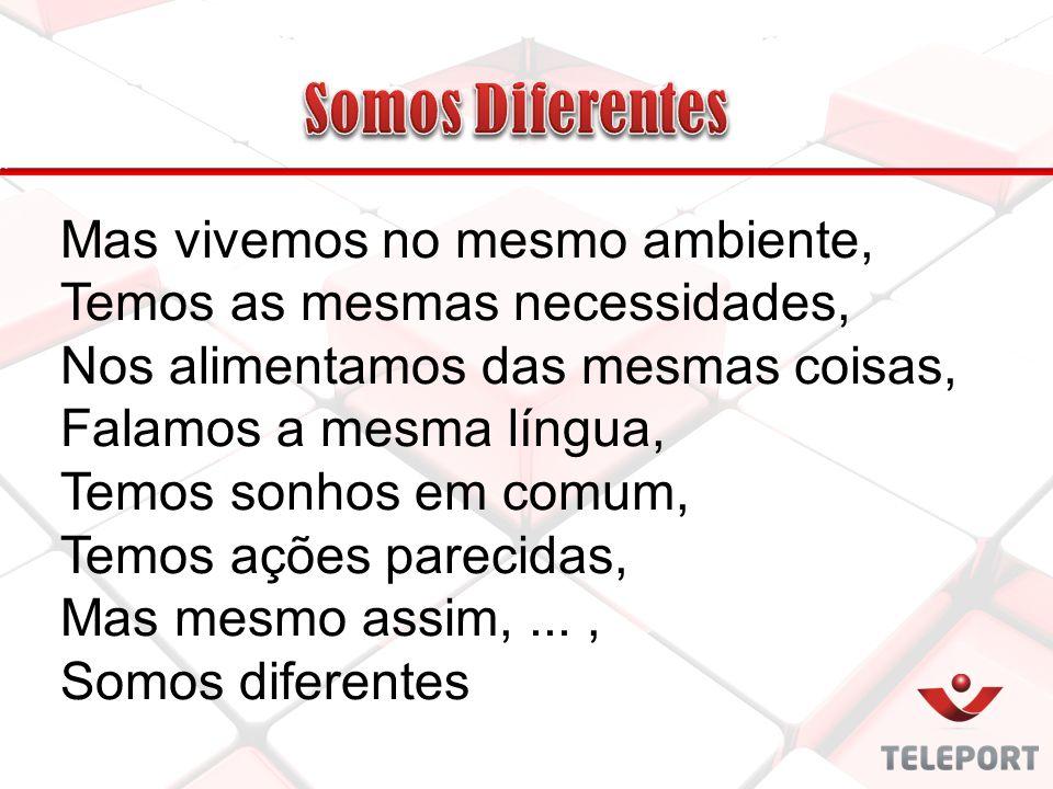 Somos Diferentes Mas vivemos no mesmo ambiente,
